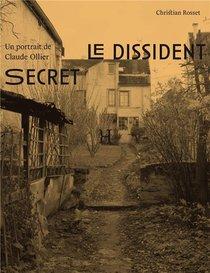 Le Dissident Secret ; Un Portrait De Claude Ollier