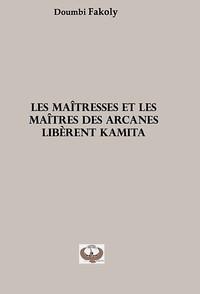 Les Maitresses Et Les Maitres Des Arcanes Liberent Kamita