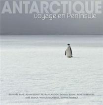 Antarctique ; Voyage En Peninsule (4e Edition)