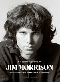 The Collected Works of Jim Morrison: