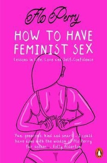 How to Have Feminist Sex UK