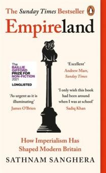 Empireland: how imperialism has shaped modern britain