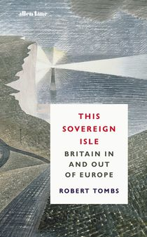 This sovereign isle: britain, europe and beyond