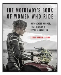 MotoLady s Book of Women Who Ride