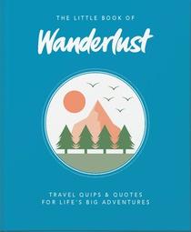 The Little Book of Wanderlust: