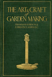 The Art and Craft of Garden Making