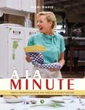 A LA MINUTE - GESIGNEERD - Simpele groentegerechten, ook voor als je weinig tijd hebt