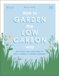 Rhs How To Garden The Low-carbon Way