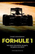 Formule 1: Het talent, de ambitie, de ego's het geld en de macht