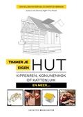 Timmer je eigen hut, kippenren, konijnenhok, kattenluik... en meer