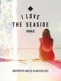 I Love the Seaside Spanje