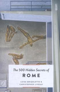 The 500 hidden secrets of rome