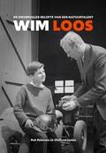 De onvervulde belofte van een natuurtalent Wim Loos