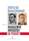 Joop & Ad Hoogendoorn. Haarlemse drukkers in verzet