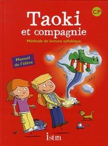 Taoki Et Compagnie ; Methode De Lecture Syllabique ; Cp ; Livre De L'eleve