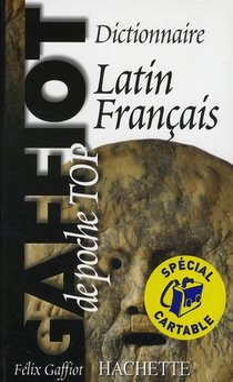 Gaffiot Poche Top ; Dictionnaire Latin-francais