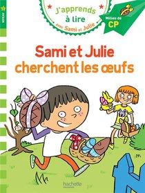 J'apprends A Lire Avec Sami Et Julie ; Sami Et Julie Cherchent Les Oeufs