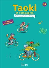 Taoki Et Compagnie ; Methode De Lecture Syllabique ; Cp ; Cahier D'exercices T.1 (edition 2017)