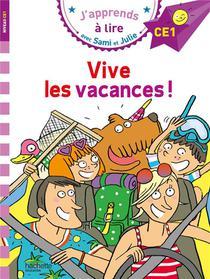 J'apprends A Lire Avec Sami Et Julie ; Ce1 ; Vive Les Vacances !