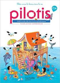 Pilotis ; Cp ; Fichier De Lecture-comprehension (edition 2019)