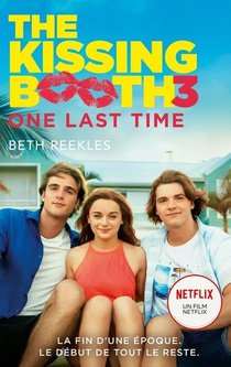 The Kissing Booth T.3 : One Last Time