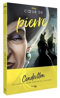Disney Villains ; Coeur De Pierre ; Cendrillon, Decouvrez L'autre Version De L'histoire ...