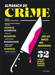 Almanach Du Crime : 52 Semaines De Nuits Blanches Assurees