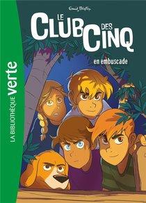 Le Club Des Cinq T.21 ; Le Club Des Cinq En Embuscade