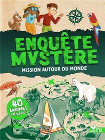 Enquete Mystere : Mission Autour Du Monde
