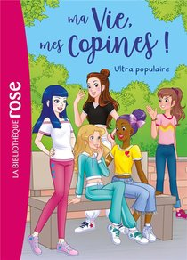 Ma Vie, Mes Copines ! T.22 ; Ultra Populaire