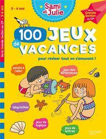 Sami Et Julie ; 100 Jeux De Vacances Pour Reviser Tout En S'amusant !