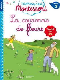 J'apprends A Lire Montessori ; La Couronne De Fleurs