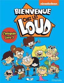 Bienvenue Chez Les Loud ; Integrale Vol.3 ; T.7 A T.9