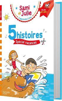J'apprends A Lire Avec Sami Et Julie ; 5 Histoires Special Vacances