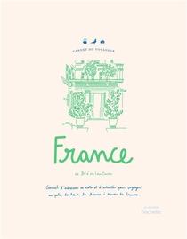 Carnet Du Voyageur : France ; Carnet D'adresses, De Notes Et D'activites Pour Voyager Au Petit Bonheur La Chance A Travers La France