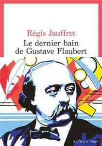 Le 8 mai 1880, Gustave Flaubert prit un bain et décéda...