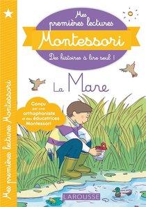 Mes Premieres Lectures Montessori ; La Mare Aux Canards