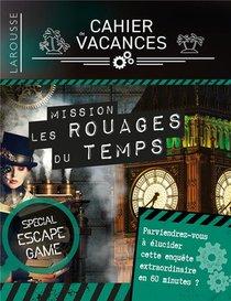 Cahier De Vacances Larousse Special Escape Game : Dans Les Rouages Du Temps