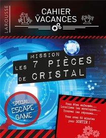 Cahier De Vacances Larousse (adultes) Special Escape Game ; Mission : Les 7 Pieces De Cristal