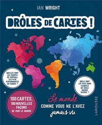 Droles De Cartes ! Le Monde Comme Vous Ne L'avez Jamais Vu