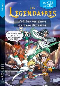 Les Legendaires : Petites Enigmes Extraordinaires ; Du Ce1 Au Ce2