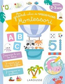 Mon Grand Cahier De Vacances Montessori, Special 2-3 Ans