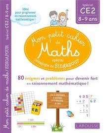Mon Petit Cahier De Maths ; Ce2 ; Special Pedagogie De Singapour