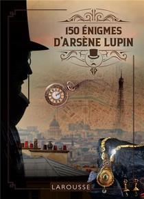 150 Enigmes D'arsene Lupin