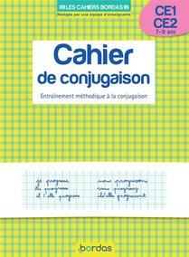 Cahier De Conjugaison ; Ce1, Ce2 ; 7-9 Ans ; Entrainement Methodique A La Conjugaison