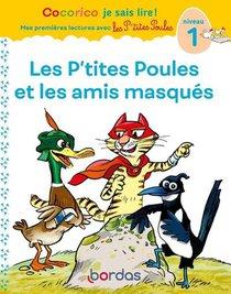 1eres Lectures Avec Les P'tites Poules : Les P'tites Poules & Les Amis Masques