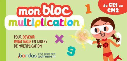 Mon Bloc Multiplication : Pour Devenir Imbatable En Tables De Multiplication : Cm1/cm2 (edition 2021)