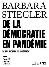De La Democratie En Pandemie ; Sante, Recherche, Education
