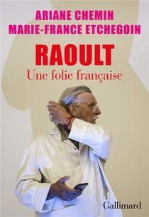 Raoult : Une Folie Francaise