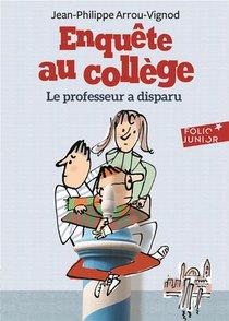Enquete Au College T.1 ; Le Professeur A Disparu